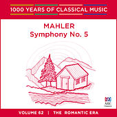 Mahler: Symphony No. 5 (1000 Years of Classical Music, vol. 62) by Melbourne Symphony Orchestra