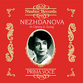 Nezhdanova in Opera and Song (Recorded 1906 - 1939) by Various Artists