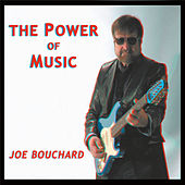 The Power of Music by Joe Bouchard