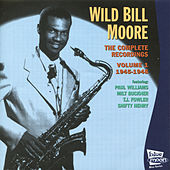The Complete Recordings, Vol. 1 (1945 - 1948) by Wild Bill Moore