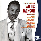 The Remaining Willis Jackson 1951 - 1959 by Willis Jackson