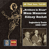 All that Jazz, Vol. 60 - Mezz Mezzrow, Sidney Bechet: Brothers in Blues (Remastered 2016) by Various Artists