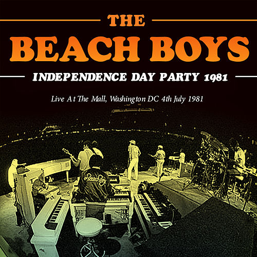 Independence Day Party 1981 (Live) von The Beach Boys