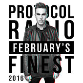 Protocol Radio - February's Finest 2016 by Various Artists