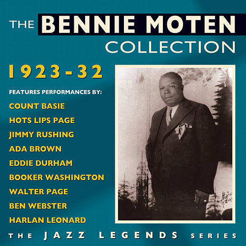 The Bennie Moten Collection 1923-32 by Bennie Moten