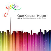 Our Kind of Music von Glória - Dublin's Lesbian and Gay Choir
