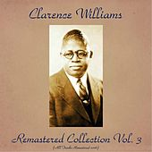 Remastered Collection, Vol. 3 (All Tracks Remastered 2016) by Clarence Williams