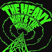 Hurt & The Merciless by The Heavy