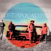 Post-Apocalypso by Midwest Death Rattle