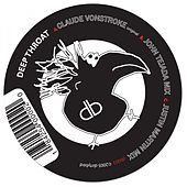 Deep Throat (Remixes) von Claude VonStroke