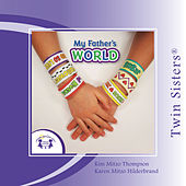 Twin Sisters: My Father's World by Kim Mitzo Thompson
