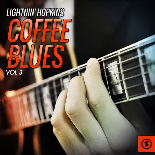 Coffee Blues, Vol. 3 by Lightnin' Hopkins