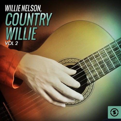 Country Willie, Vol. 2 von Willie Nelson