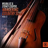 Wandering Country Soul, Vol. 1 by Wilma Lee Cooper