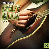 Crazy Moon, Vol. 1 by Jimmy Work