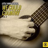 We Could Country, Vol. 2 by Little Jimmy Dickens