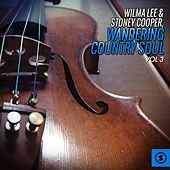 Wandering Country Soul, Vol. 3 by Wilma Lee Cooper