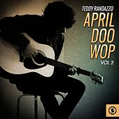 April Doo Wop, Vol. 2 by Teddy Randazzo