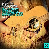 Wandering Country Soul, Vol. 2 by Wilma Lee Cooper