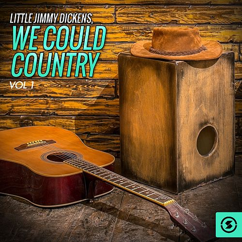 We Could Country, Vol. 1 by Little Jimmy Dickens