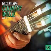 Country Willie, Vol. 4 von Willie Nelson