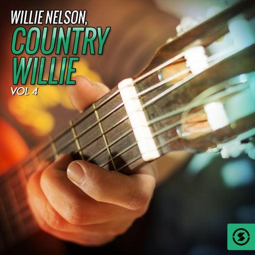 Country Willie, Vol. 4 von Willie Nelson