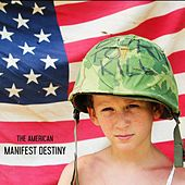 Manifest Destiny by The American