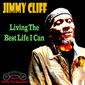 Living The Best Life I Can by Jimmy Cliff