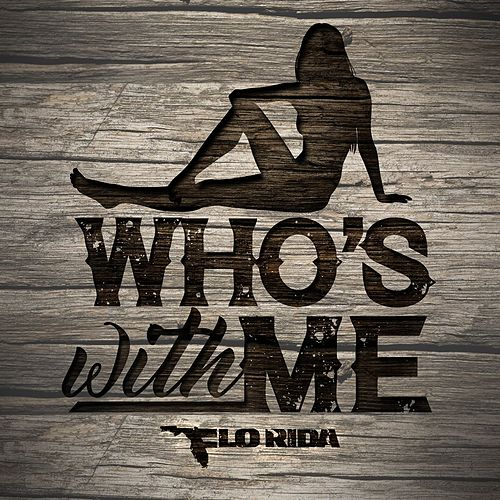 Who's With Me by Flo Rida