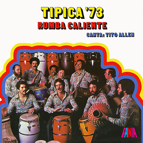 Rumba Caliente by Tipica 73