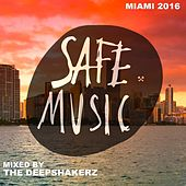 Safe Miami 2016 (Mixed By The Deepshakerz) - EP by Various Artists