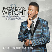 Clap Your Hands by Pastor David Wright