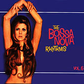 The Bossa Nova Rhythms, Vol. 6 by Various Artists