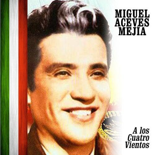 A los Cuatro Vientos by Miguel Aceves Mejia
