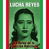 La Reina de la Canción Ranchera by Lucha Reyes