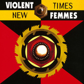 New Times von Violent Femmes