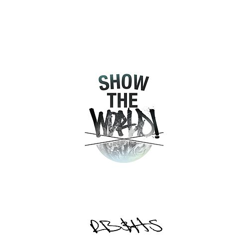 Show the World by Rob Bailey
