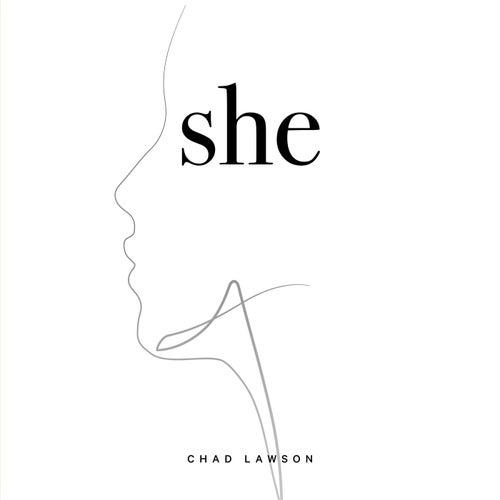 She by Chad Lawson