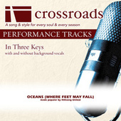 Oceans (Where Feet May Fall) [Made Popular by Hillsong United] (Performance Track) by Various Artists