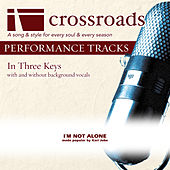 I Am Not Alone [Made Popular by Kari Jobe] (Performance Track) by Various Artists