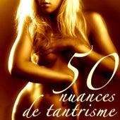 50 Nuances de Tantrisme - Musique pour Sexe: Chansons Sensuel pour Massage Érotique Kamasutra et Orgasme Multiple, Moments d'Extase Sexuel by Kamasutra