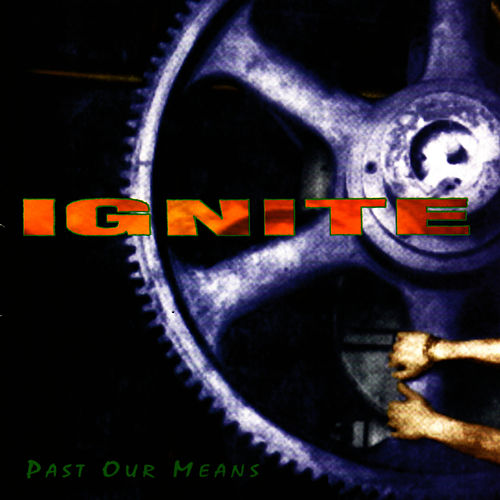 Past Our Means by Ignite