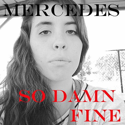 So Damn Fine by Mercedes
