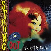 Twisted By Design by Strung Out