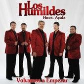 Volvamos a Empezar by Los Humildes Hnos. Ayala