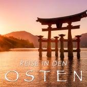 Reise in den Osten: Orientalische und Chinesische Musik by Various Artists