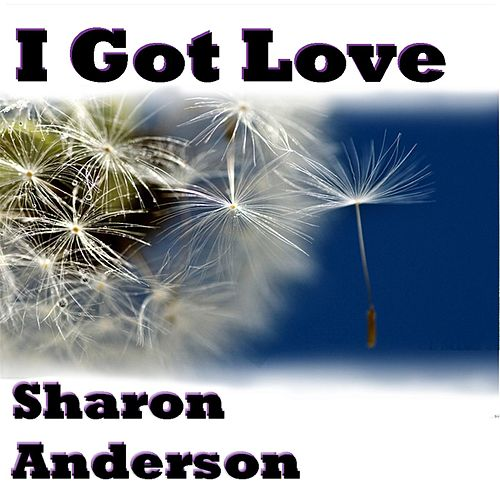 I Got Love by Sharon Anderson