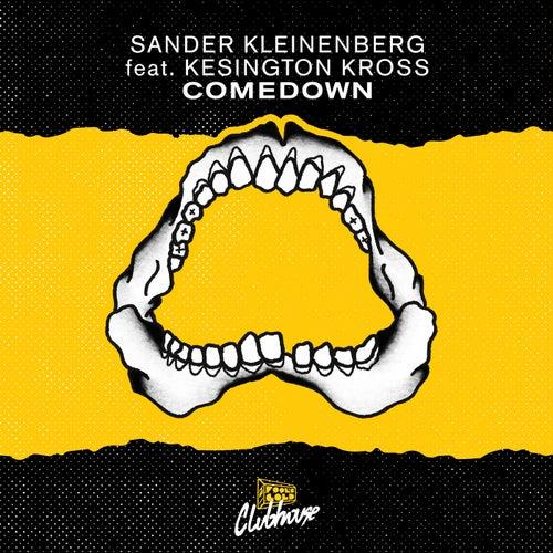Comedown (feat. Kesington Kross) by Sander Kleinenberg