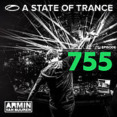 A State Of Trance Episode 755 by Various Artists