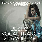 Black Hole Recordings presents Best of Vocal Trance 2016 Volume 1 by Various Artists